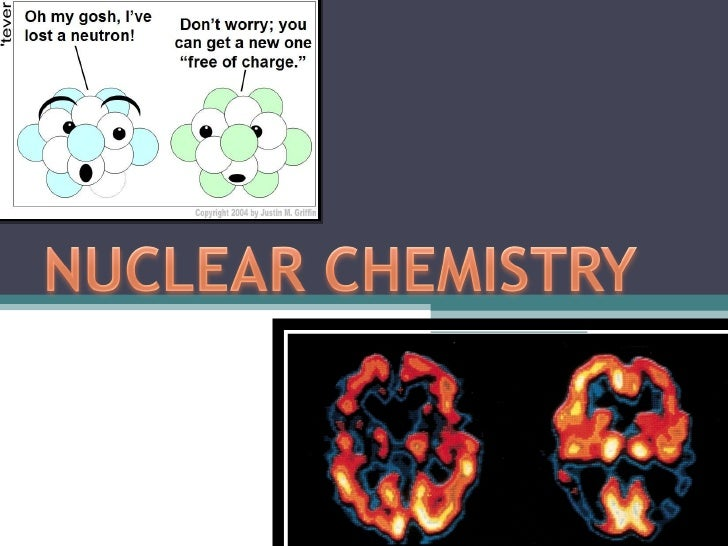 intro to chemistry what is nuclear The many uses of nuclear technology since its introduction, sit has successfully controlled the populations of a number of high profile insects, including mosquitoes, moths, screwworm, tsetse fly, and various fruit flies (mediterranean fruit fly.