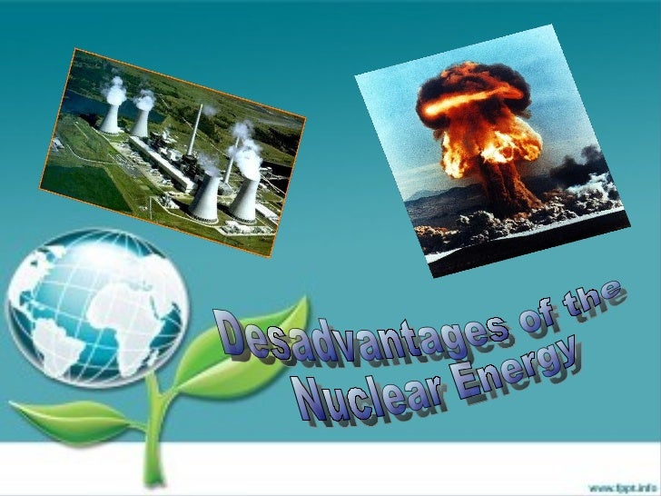 Desadvantages of the  Nuclear Energy