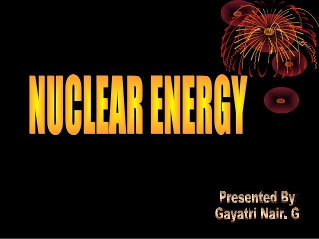 Nuclear energy is the energy stored in the nucleus of an atom and released through fission, fusion and radioactivity