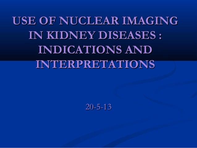 Nuclear imaging in  kidney disease
