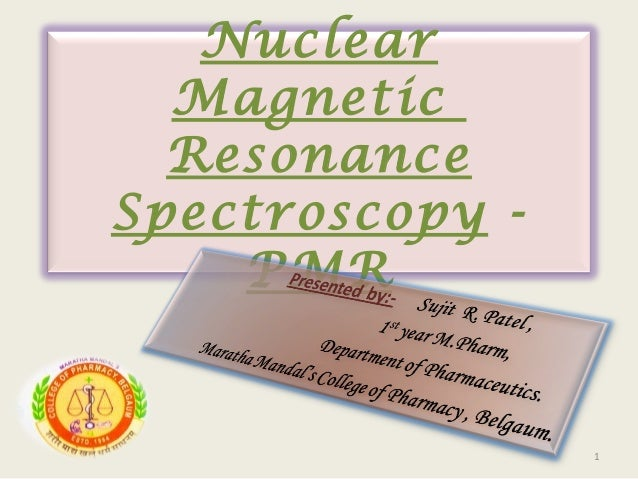 Nuclear  Magnetic  ResonanceSpectroscopy -    PMR                 1