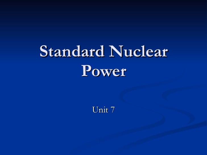 Standard Nuclear Power Unit 7