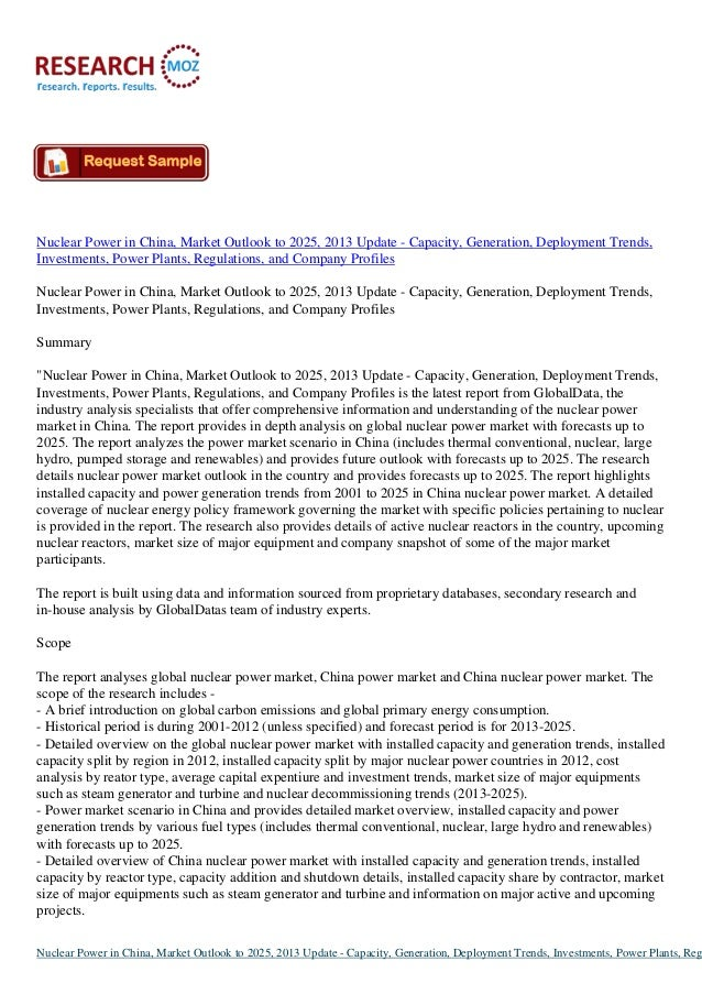 Nuclear Power in China, Market Outlook to 2025, 2013 Update - Capacity, Generation, Deployment Trends, Investments, Power ...