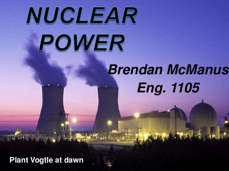 Nuclear Power<br />Brendan McManus<br />Eng. 1105 <br />Plant Vogtle at dawn <br />