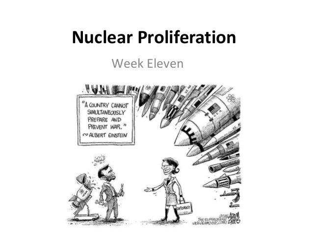 Nuclear Proliferation Week Eleven