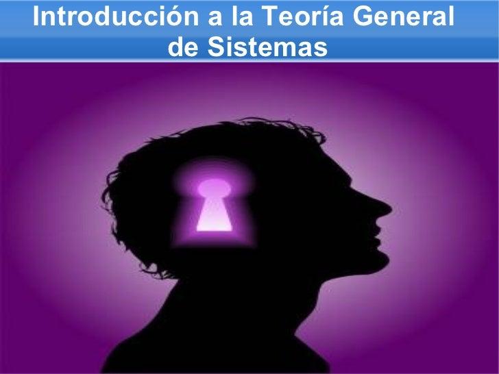 Introducción a la Teoría General  de Sistemas