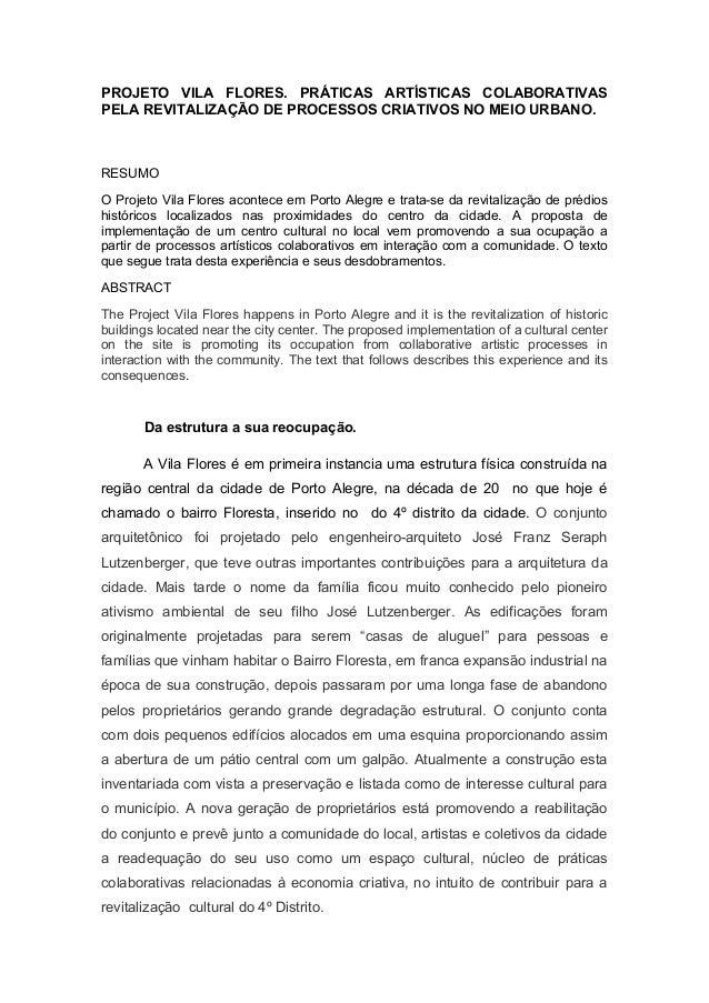 PROJETO VILA FLORES. PRÁTICAS ARTÍSTICAS COLABORATIVAS PELA REVITALIZAÇÃO DE PROCESSOS CRIATIVOS NO MEIO URBANO. RESUMO O ...