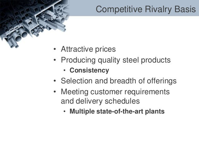 nucor steel competitive analysis The main political factor that is affecting the steel industry pertains to the us market and foreign competition nucor competitor analysis nucor steel case.