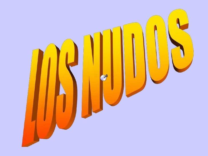 LOS NUDOS<br />