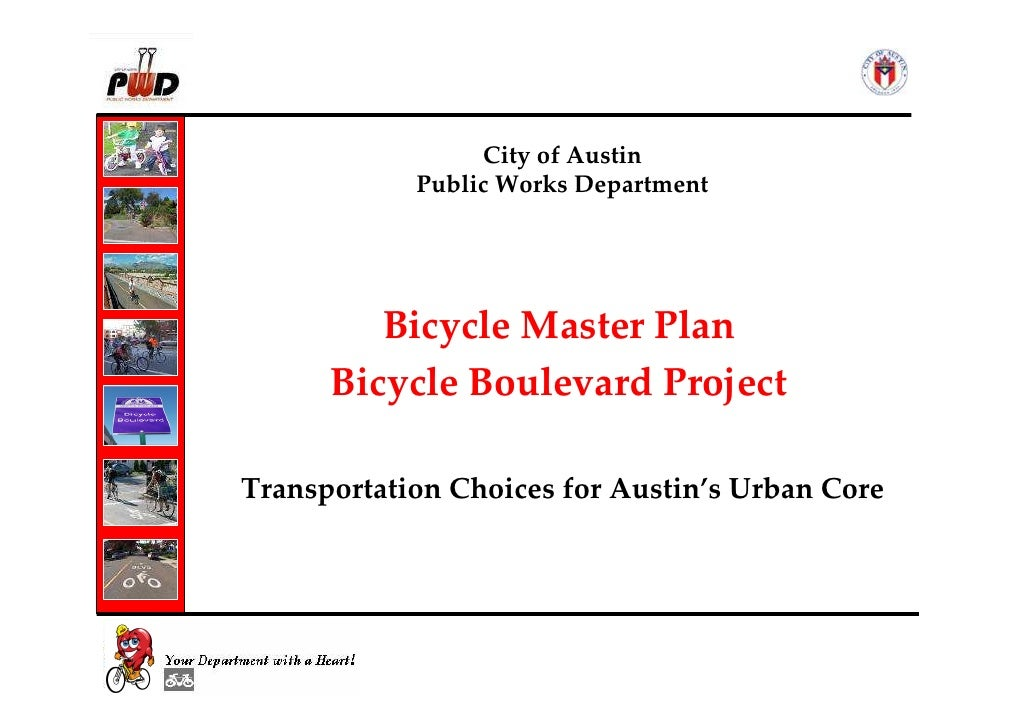 City of Austin             Public Works Department              Bicycle Master Plan       Bicycle Boulevard Project  Trans...