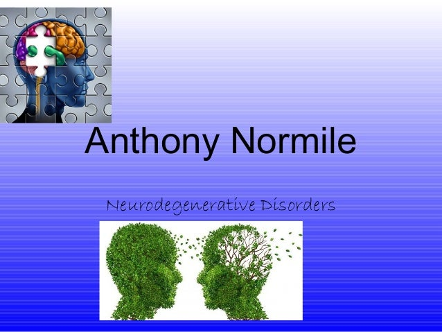 Anthony Normile Neurodegenerative Disorders