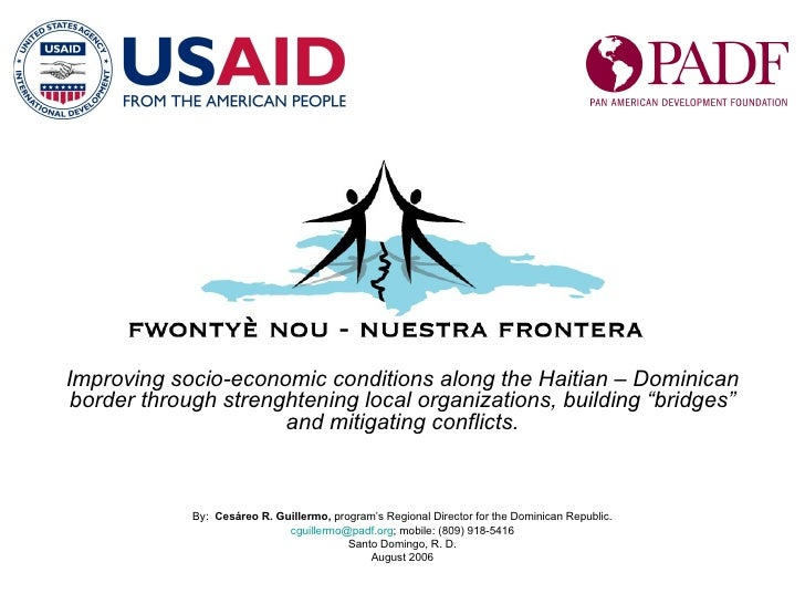 Improving socio-economic conditions along the Haitian – Dominican border through strenghtening local organizations, buildi...