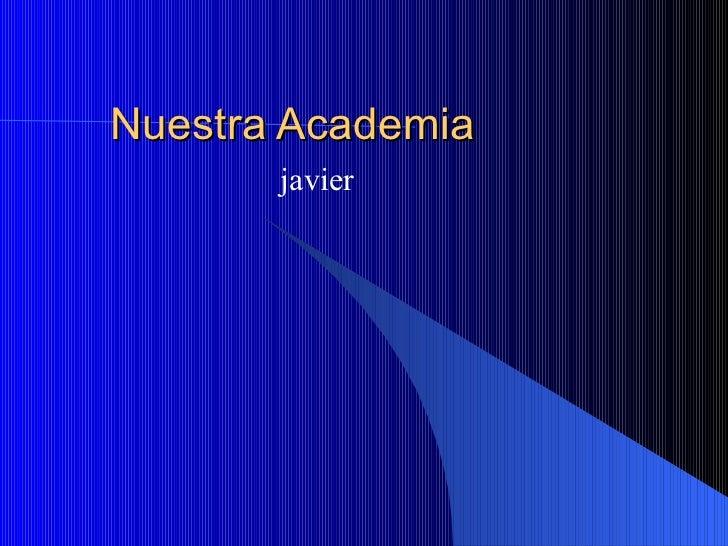 Nuestra Academia javier