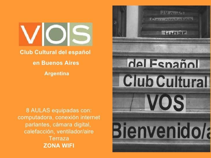 Club Cultural del español  en Buenos Aires Argentina 8 AULAS equipadas con: computadora, conexión internet parlantes, cáma...