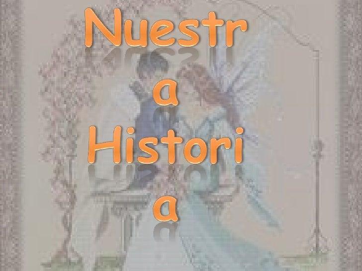 Nuestra Historia<br />