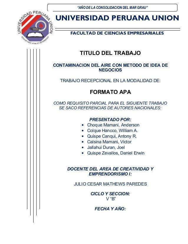 """UNIVERSIDAD PERUANA UNION FACULTAD DE CIENCIAS EMPRESARIALES """"AÑO DE LA CONSOLIDACION DEL MAR GRAU"""" TITULO DEL TRABAJO CON..."""