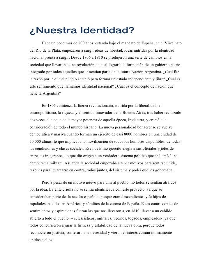 ¿Nuestra Identidad?        Hace un poco más de 200 años, estando bajo el mandato de España, en el Virreinato del Río de la...