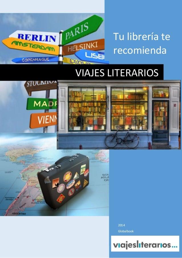 Tu librería te recomienda VIAJES LITERARIOS  2014 Globalbook Tu librería te recomienda