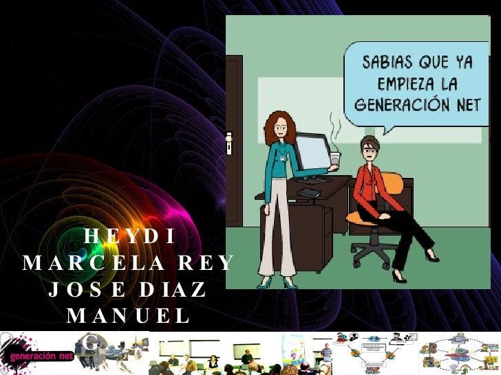 HEYDI MARCELA REY JOSE DIAZ MANUEL GACIA