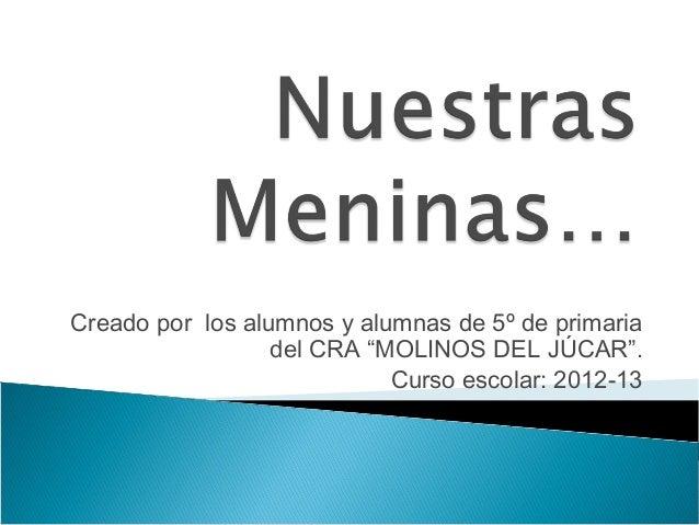 """Creado por los alumnos y alumnas de 5º de primaria                  del CRA """"MOLINOS DEL JÚCAR"""".                          ..."""