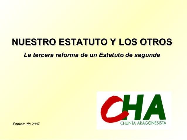 NUESTRO ESTATUTO Y LOS OTROSNUESTRO ESTATUTO Y LOS OTROS La tercera reforma de un Estatuto de segundaLa tercera reforma de...