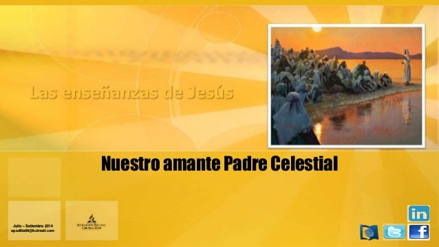 Nuestro amante Padre Celestial Julio – Setiembre 2014 apadilla88@hotmail.com
