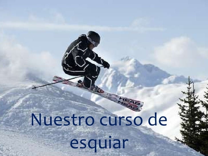 Nuestro curso de    esquiar