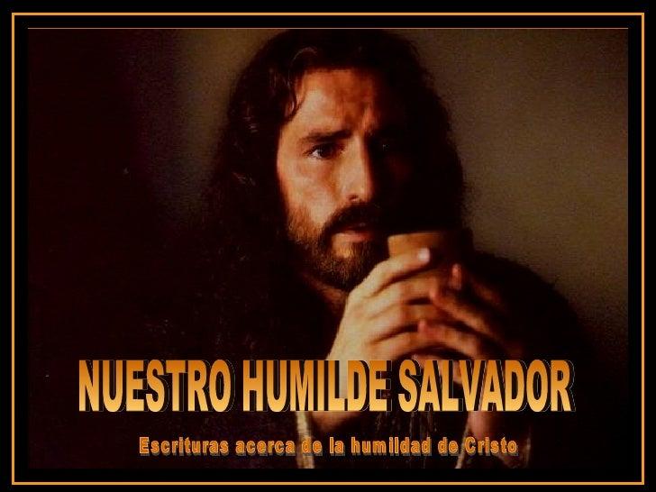 Nuestro Humilde Salvador