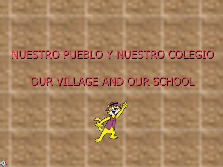 Nuestro pueblo y nuestro colegio
