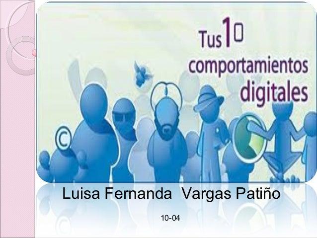 Luisa Fernanda Vargas Patiño            10-04
