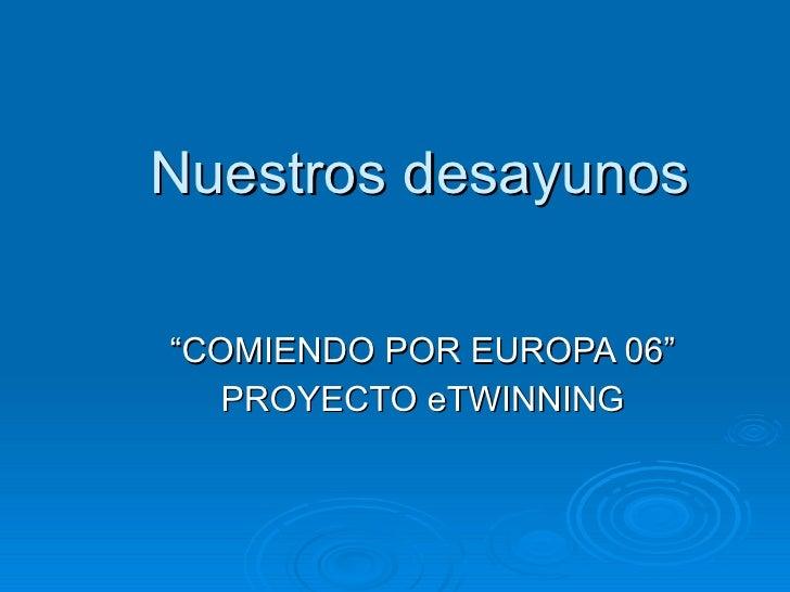 """Nuestros desayunos """" COMIENDO POR EUROPA 06"""" PROYECTO eTWINNING"""
