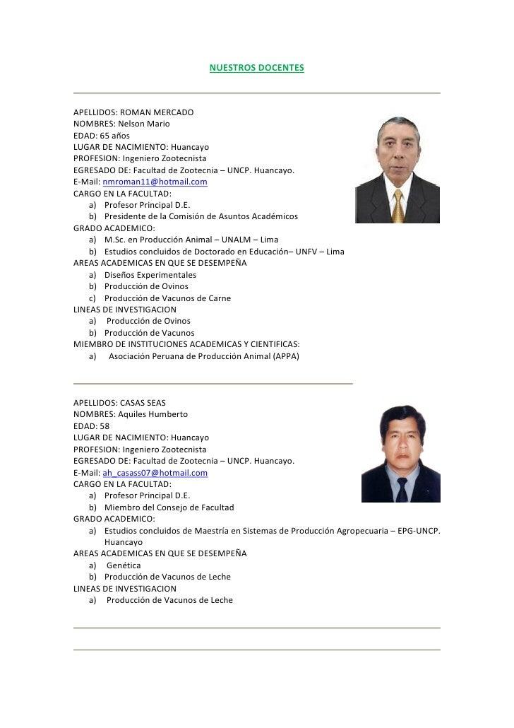 NUESTROS DOCENTESAPELLIDOS: ROMAN MERCADONOMBRES: Nelson MarioEDAD: 65 añosLUGAR DE NACIMIENTO: HuancayoPROFESION: Ingenie...