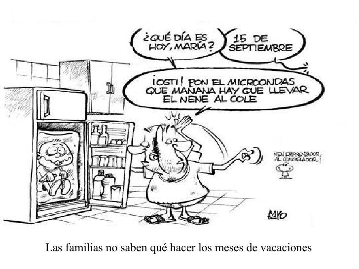 Las familias no saben qué hacer los meses de vacaciones