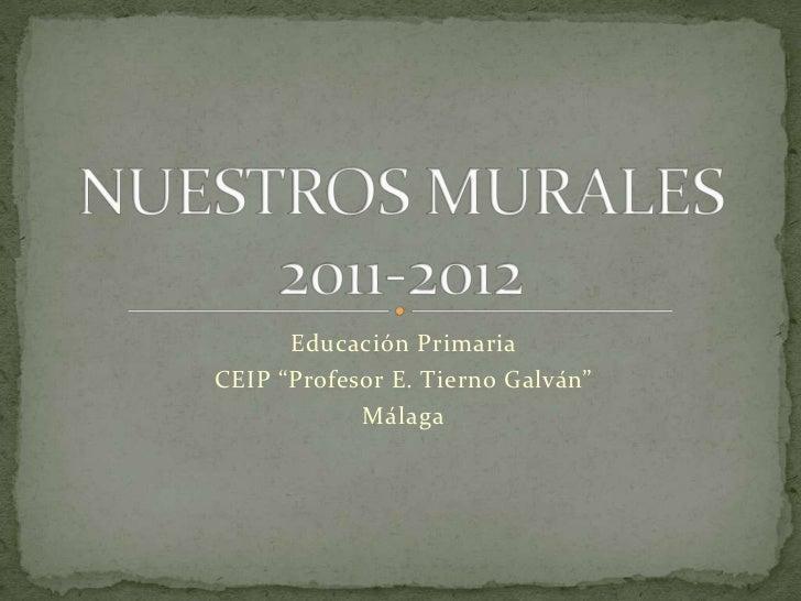 """Educación PrimariaCEIP """"Profesor E. Tierno Galván""""            Málaga"""