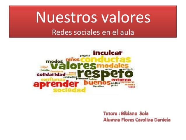 Nuestros valores Redes sociales en el aula