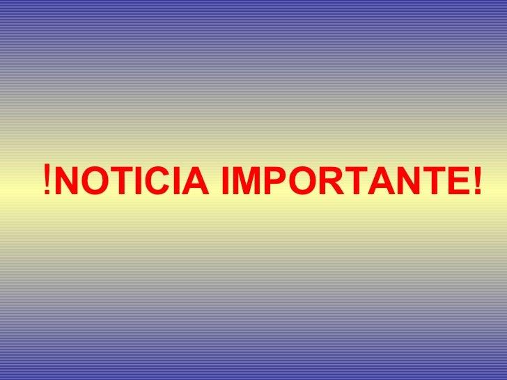 ! NOTICIA IMPORTANTE!