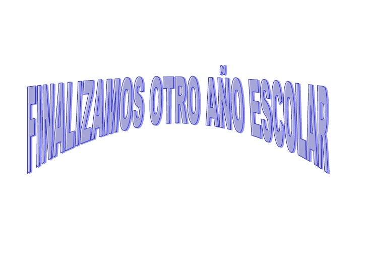 FINALIZAMOS OTRO AÑO ESCOLAR