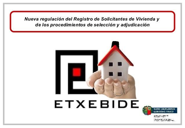 Nueva regulación del Registro de Solicitantes de Vivienda y    de los procedimientos de selección y adjudicación