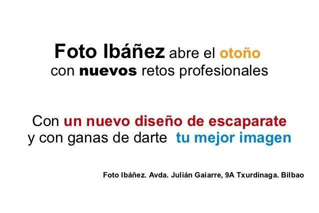 Foto Ibáñez abre el otoño   con nuevos retos profesionales Con un nuevo diseño de escaparatey con ganas de darte tu mejor ...