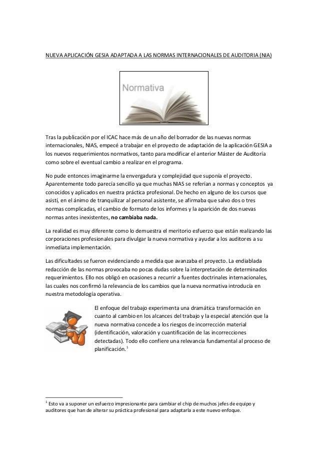 NUEVA APLICACIÓN GESIA ADAPTADA A LAS NORMAS INTERNACIONALES DE AUDITORIA (NIA)  Tras la publicación por el ICAC hace más ...