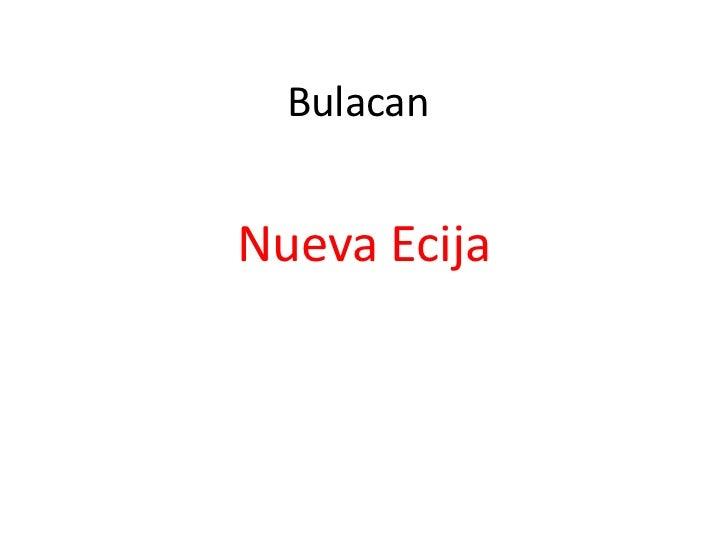 BulacanNueva Ecija