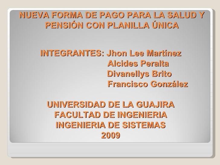 INTEGRANTES: Jhon Lee Martínez   Alcides Peralta   Divanellys Brito   Francisco González UNIVERSIDAD DE LA GUAJIRA FACULTA...