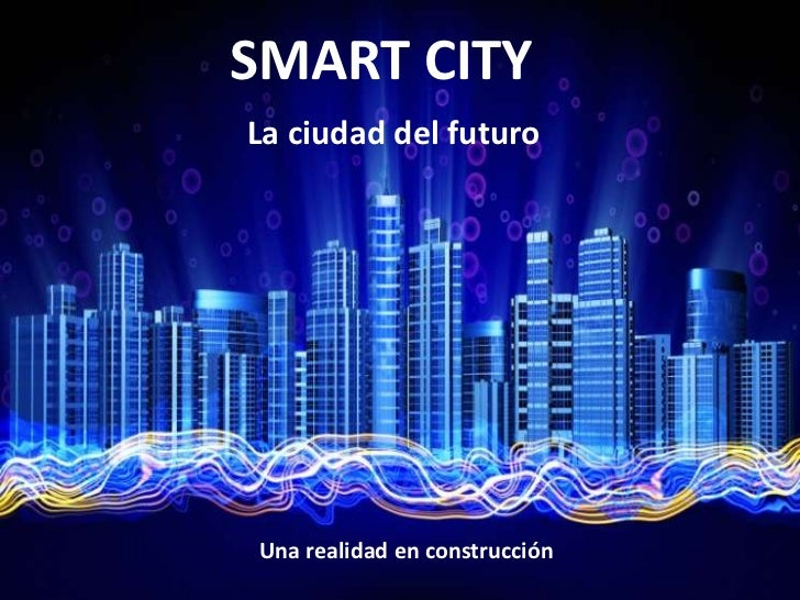 ¿Qué son las Smart Cities?