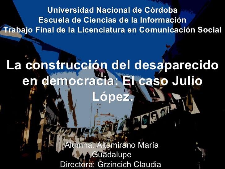 Universidad Nacional de Córdoba Escuela de Ciencias de la Información Trabajo Final de la Licenciatura en Comunicación Soc...