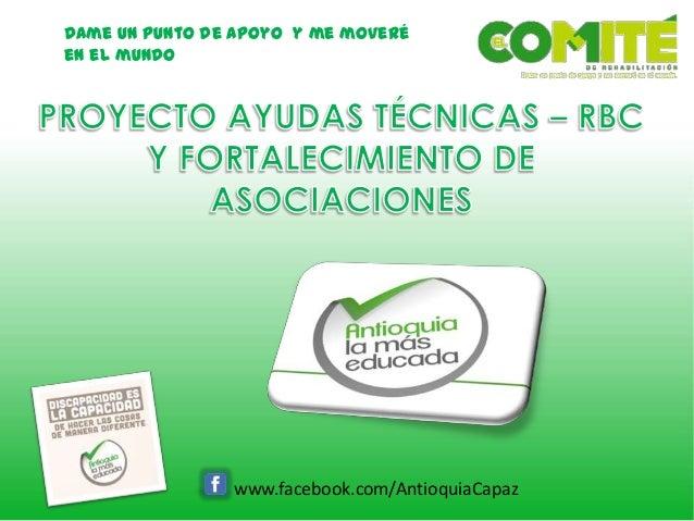 Dame un punto de apoyo y me moveré en el mundo www.facebook.com/AntioquiaCapaz