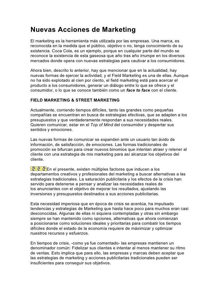Nuevas Acciones de Marketing El marketing es la herramienta más utilizada por las empresas. Una marca, es reconocida en la...