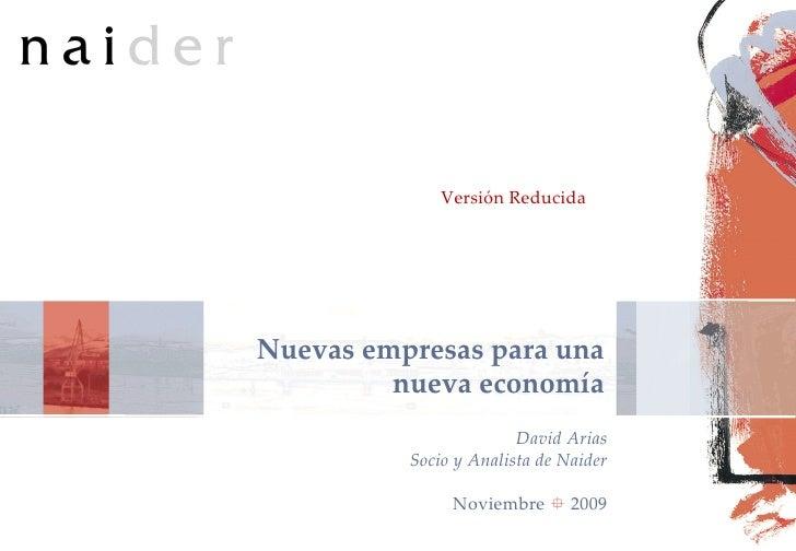 TÍTULO Pág.  Nuevas empresas para una nueva economía David Arias Socio y Analista de Naider Noviembre     2009 Versión Re...