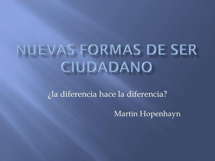 ¿la diferencia hace la diferencia? Martín Hopenhayn