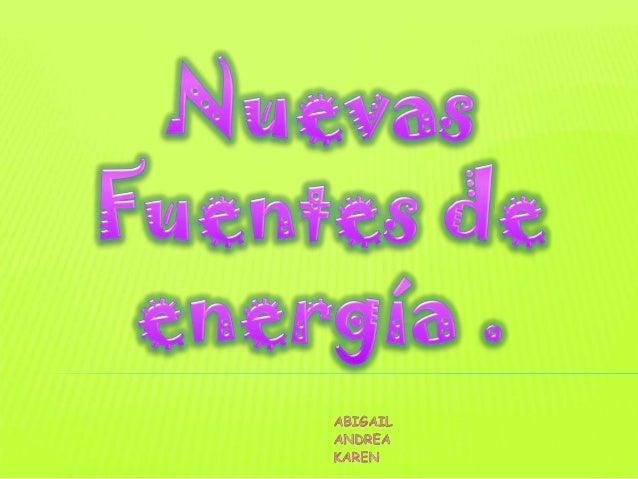    Las fuentes de energía son    elaboraciones naturales más o    menos complejas de las que el    ser humano puede extra...