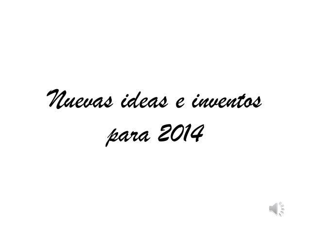 Nuevas ideas e inventos para 2014